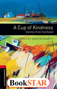 A Cup of Kindness. Stories from Scotland