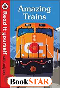 Amazing Trains. Read it Yourself with Ladybird Level 1