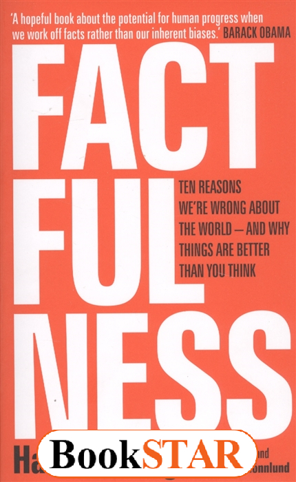 Factfulness: Ten Reasons We`re Wrong About The World