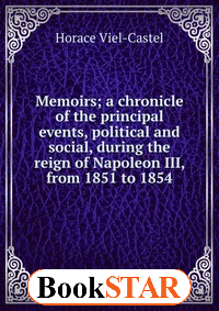 Memoirs; a chronicle of the principal events, political and social, during the reign of Napoleon III, from 1851 to 1854