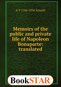 Memoirs of the public and private life of Napoleon Bonaparte: translated
